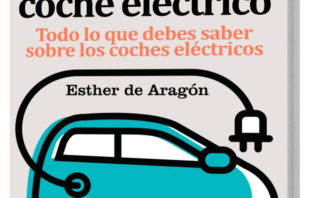 Lanzamiento del GuíaBurros: Comprar un coche eléctrico, de la autora Esther de Aragón
