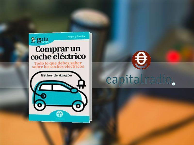 """Entrevista a Esther de Aragón por su libro «GuíaBurros: Comprar un coche eléctrico» en """"Sobre Ruedas"""", en Capital Radio"""