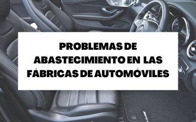 Casi el 50% de las fábricas de automóviles en España sufre problemas de abastecimiento
